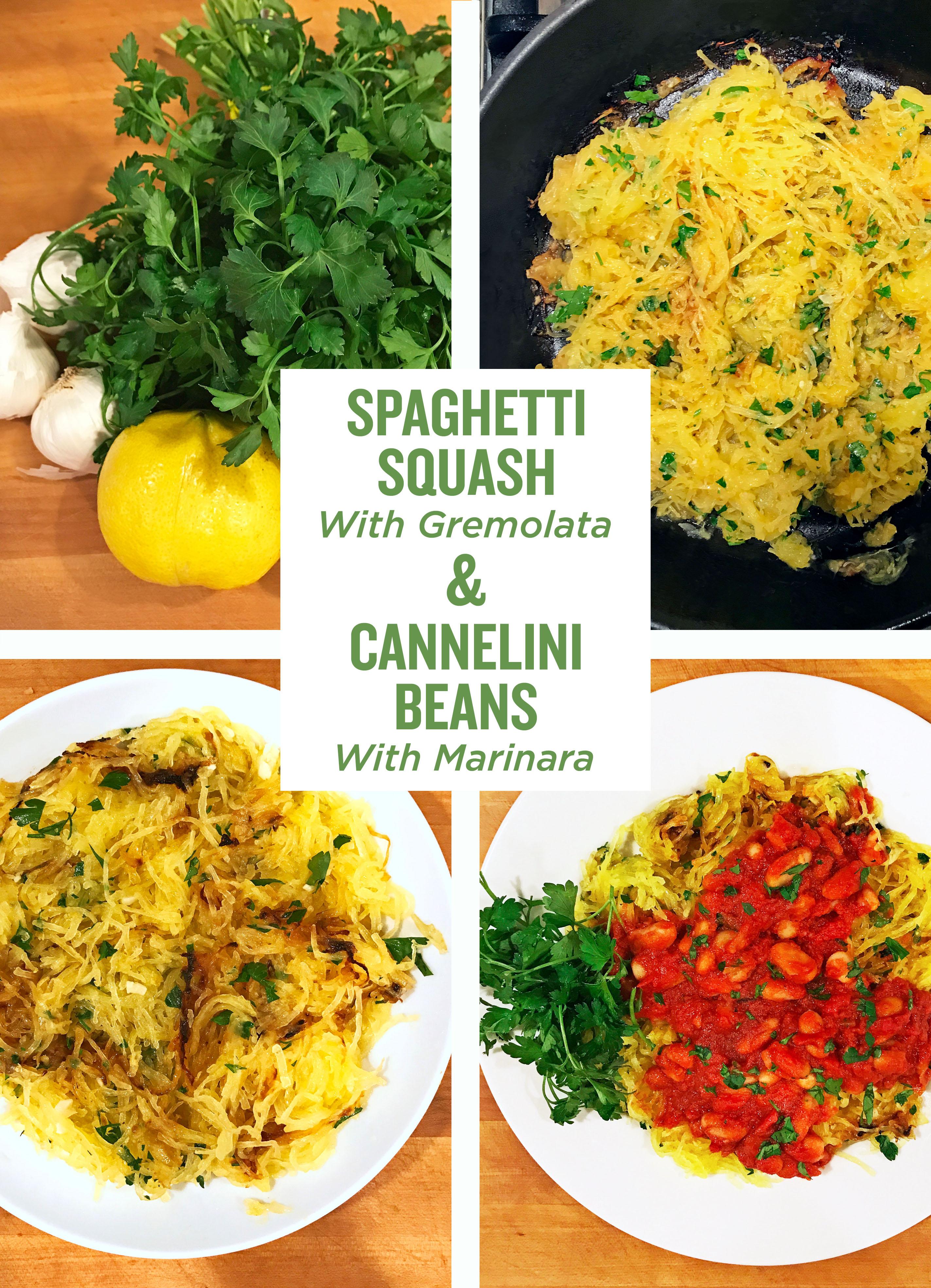 Spaghetti squash with gremolata & cannelini beans with marinara.